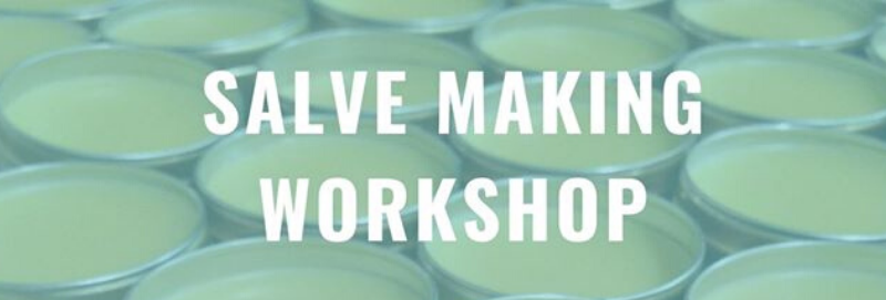 """The backgrounds is an image of tins of salve. Written across the image are the words """"Salve Making Workshop"""" in large white text."""