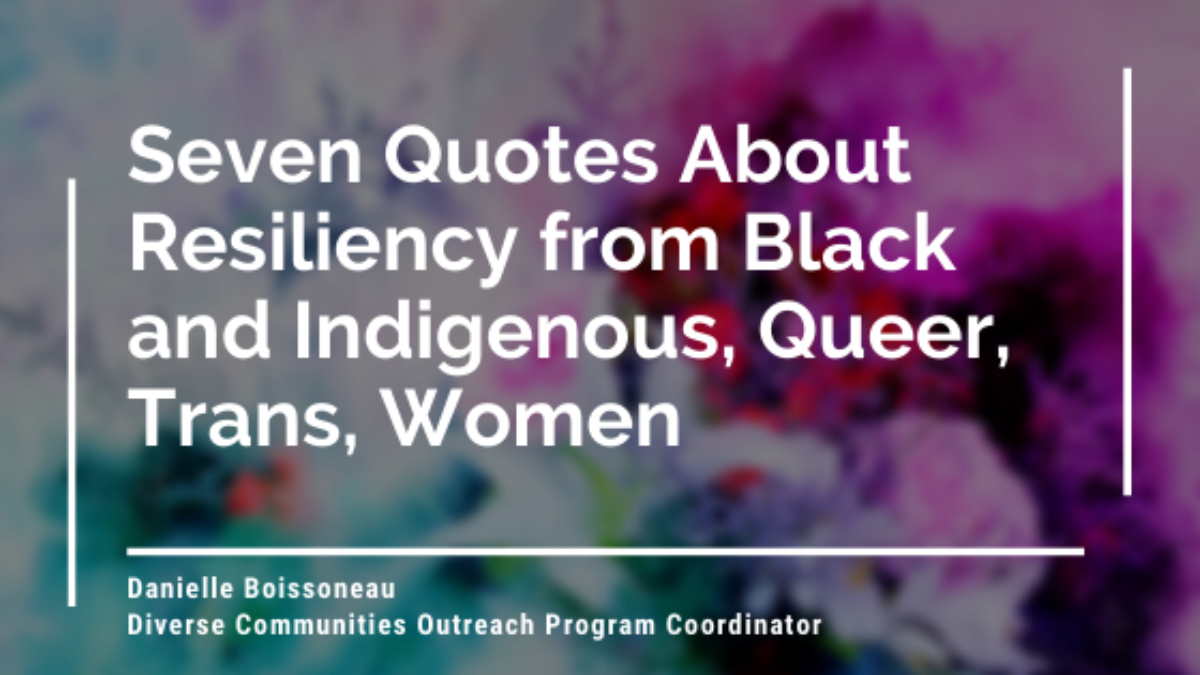 Seven Quotes About Resiliency From Black And Indigenous Queer Trans Women Sacha